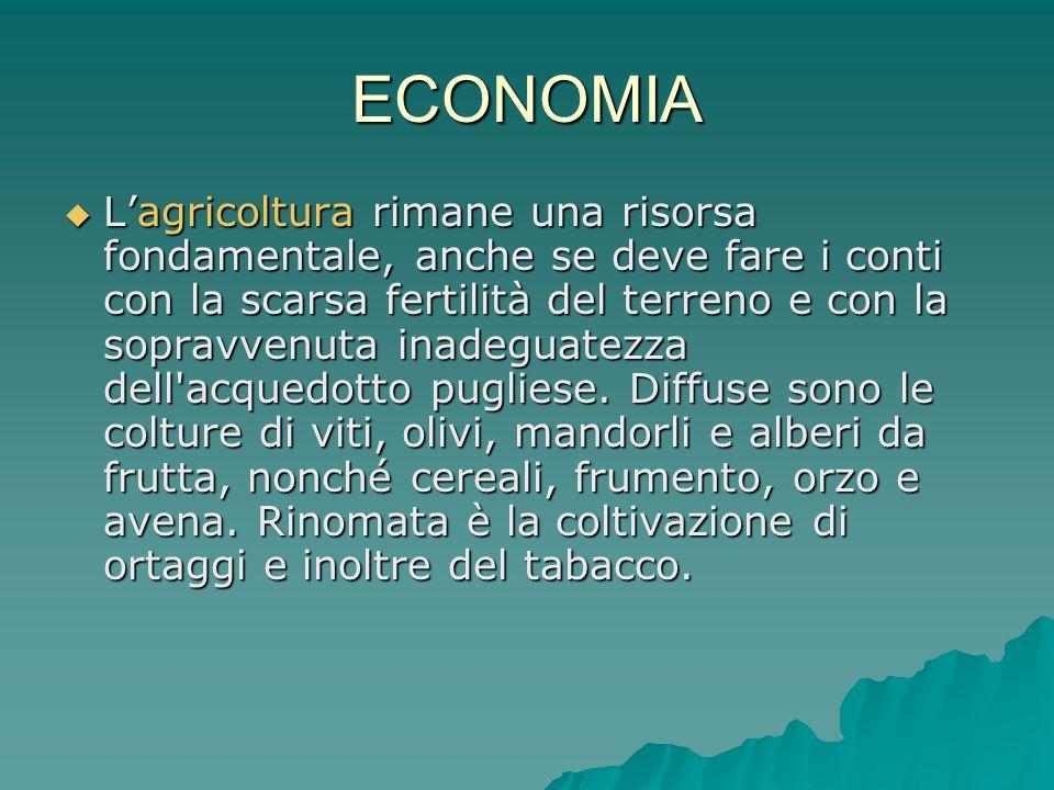 ECONOMIA  L'agricoltura rimane una risorsa fondamentale, anche se deve fare i conti con la scarsa fertilità del terreno e con la sopravvenuta inadegu