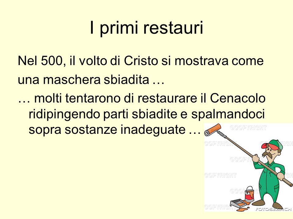 Ai restauri precedenti seguirono : nel 1726 quello del Bellotti nel 1855 quello del Barezzi Che con l'uso del mastice offuscarono sempre di più la superficie pittorica