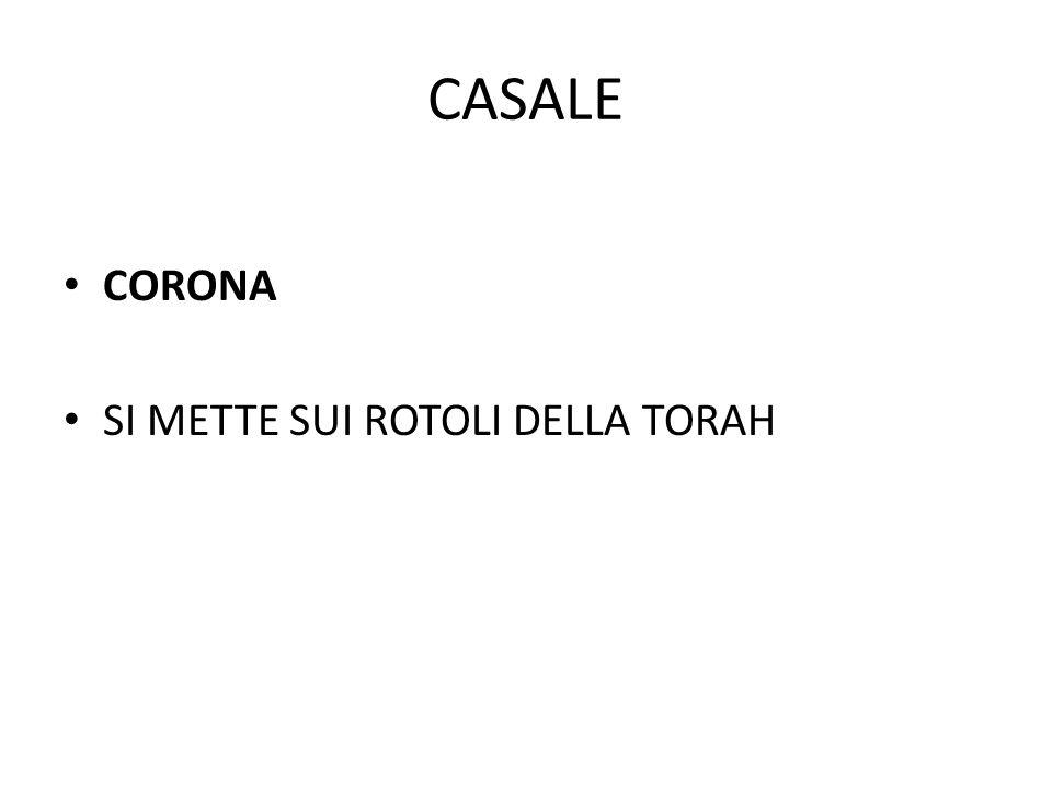 CASALE CORONA SI METTE SUI ROTOLI DELLA TORAH