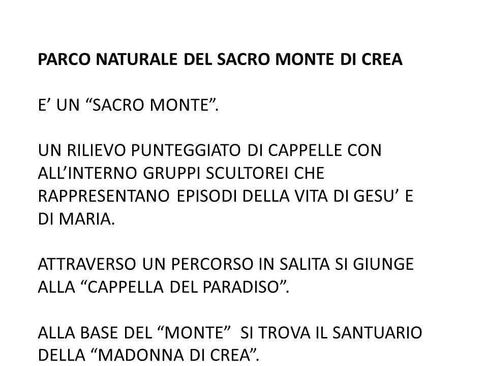 """PARCO NATURALE DEL SACRO MONTE DI CREA E' UN """"SACRO MONTE"""". UN RILIEVO PUNTEGGIATO DI CAPPELLE CON ALL'INTERNO GRUPPI SCULTOREI CHE RAPPRESENTANO EPIS"""