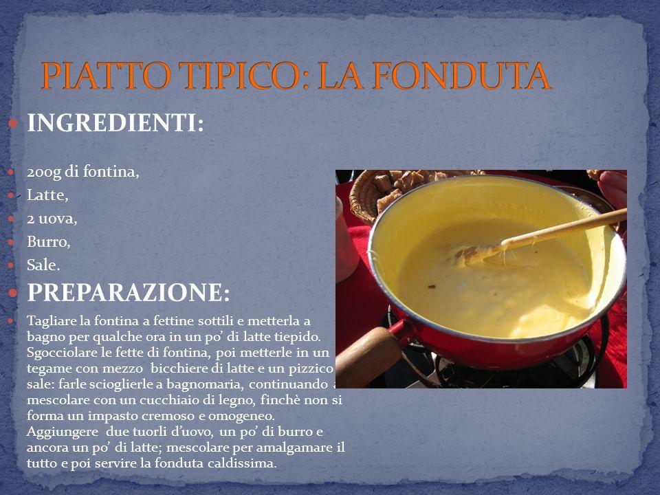 INGREDIENTI: 200g di fontina, Latte, 2 uova, Burro, Sale. PREPARAZIONE: Tagliare la fontina a fettine sottili e metterla a bagno per qualche ora in un