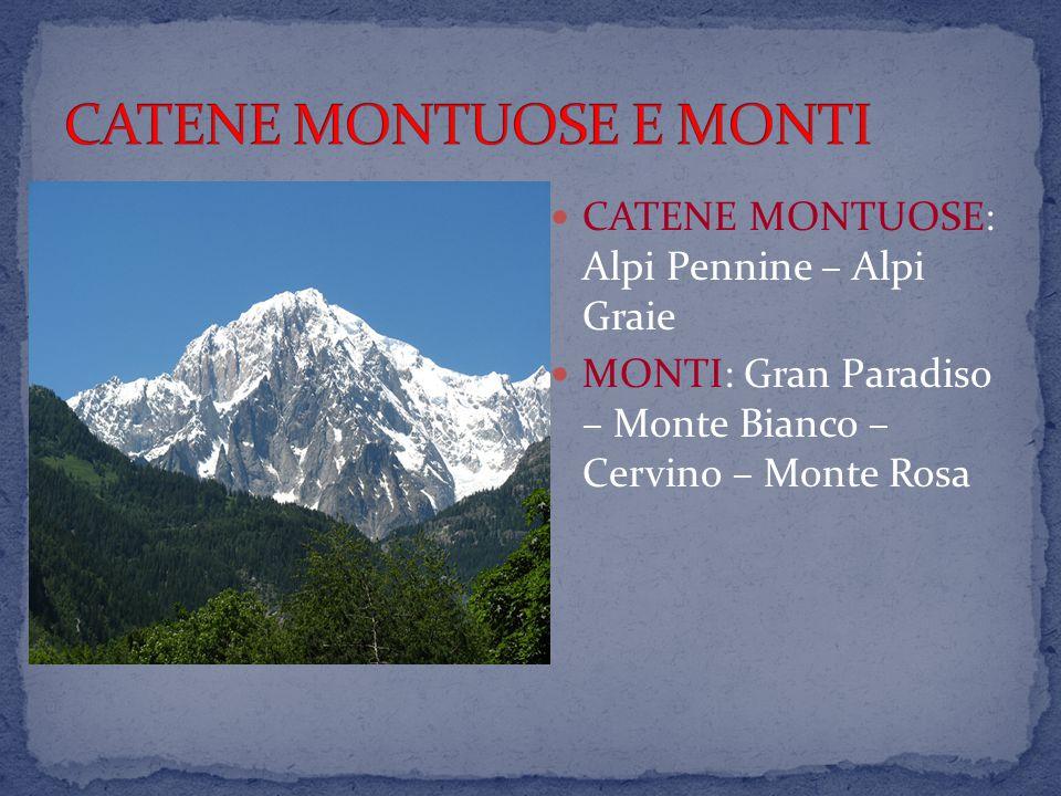 CATENE MONTUOSE: Alpi Pennine – Alpi Graie MONTI: Gran Paradiso – Monte Bianco – Cervino – Monte Rosa