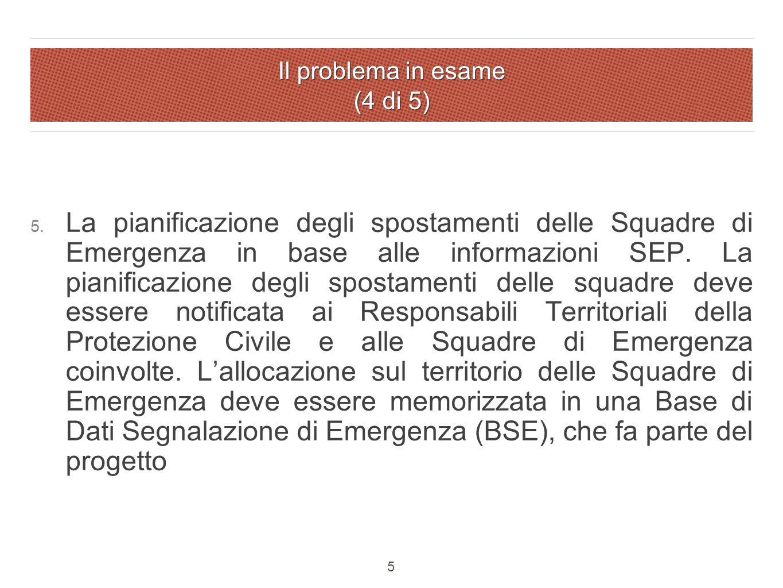 Il problema in esame (4 di 5) 5.