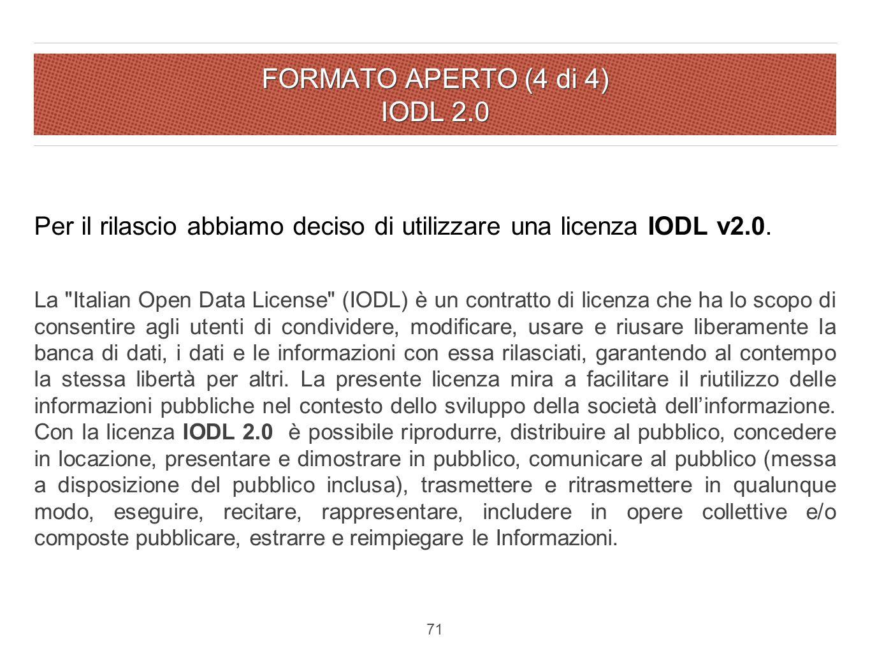 FORMATO APERTO (4 di 4) IODL 2.0 Per il rilascio abbiamo deciso di utilizzare una licenza IODL v2.0.
