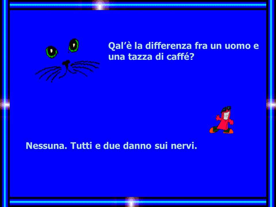 Allez les Filles… Qal'è la differenza fra un uomo e una tazza di caffé.