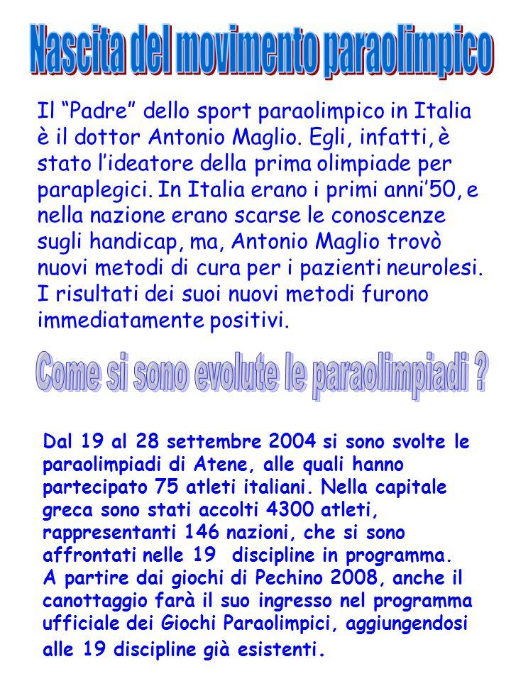 Il Padre dello sport paraolimpico in Italia è il dottor Antonio Maglio.