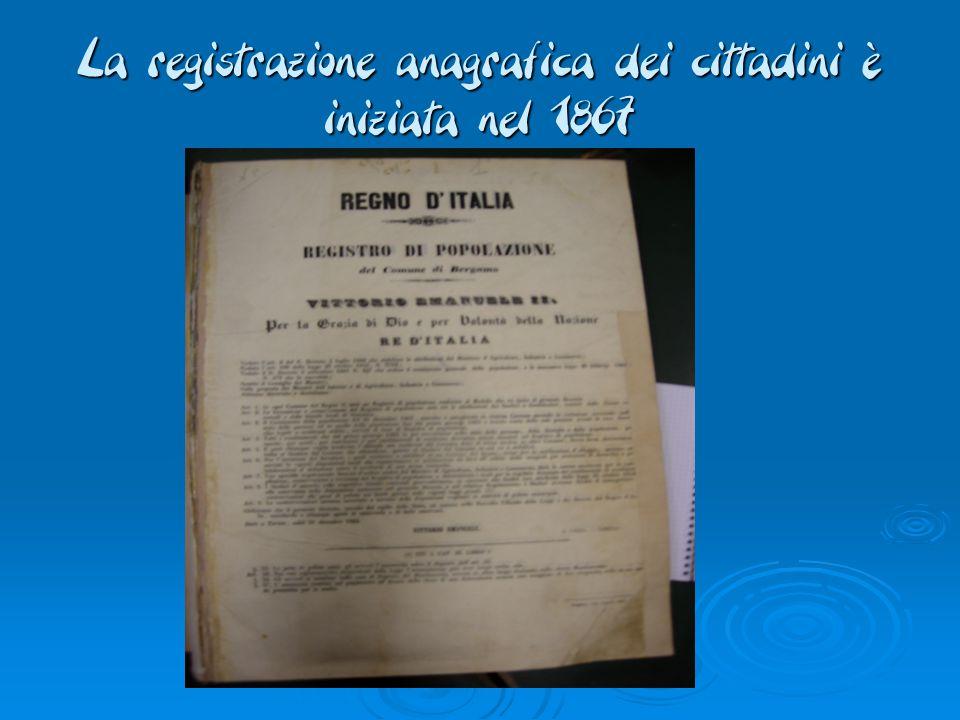 La registrazione anagrafica dei cittadini è iniziata nel 1867