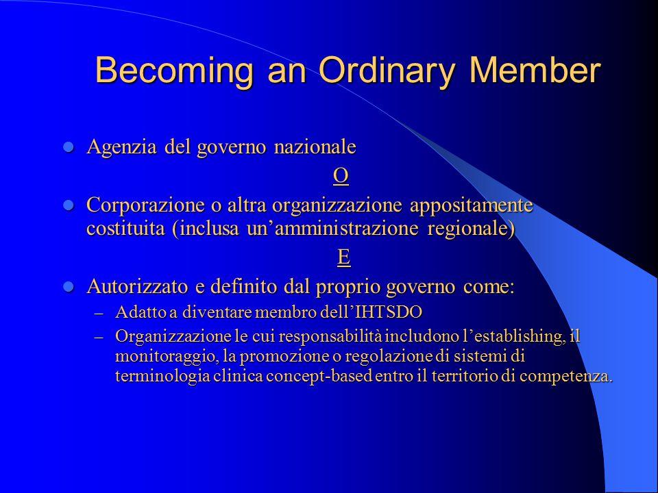 Utilizzare Snomed CT MEMBRO ORDINARIO MEMBRO ORDINARIO AFFILIATO AFFILIATO UTENTE FINALE UTENTE FINALE