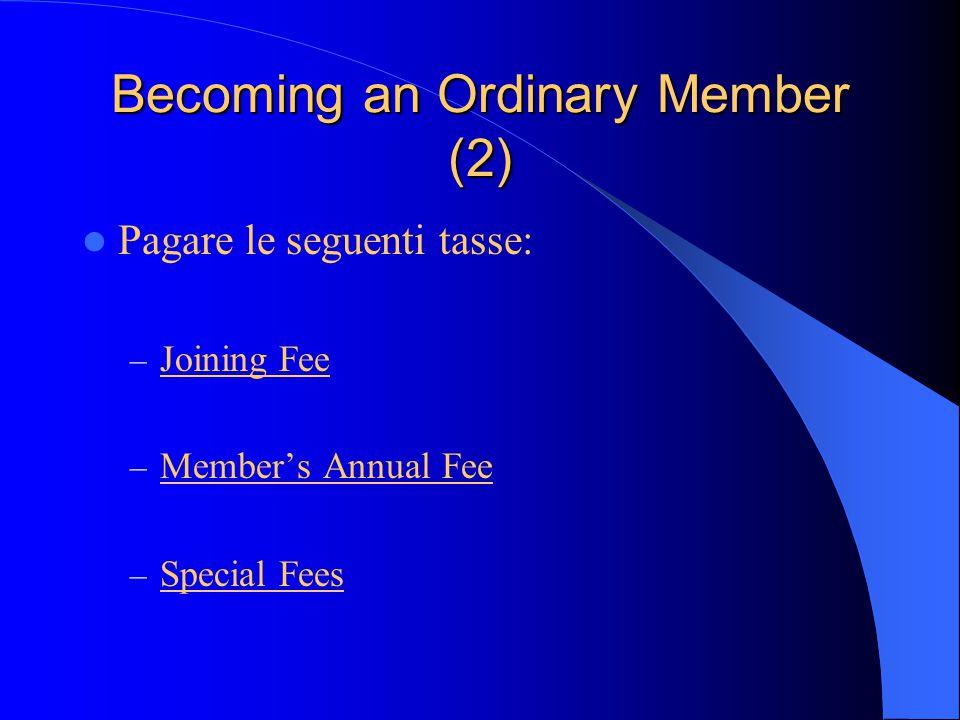 Becoming an Ordinary Member Agenzia del governo nazionale Agenzia del governo nazionaleO Corporazione o altra organizzazione appositamente costituita