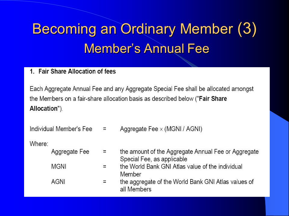 Becoming an Ordinary Member (2) Pagare le seguenti tasse: – Joining Fee – Member's Annual Fee – Special Fees