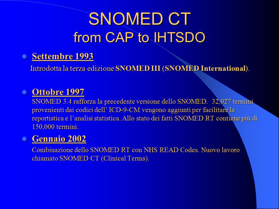 Key Words STANDARDIZZAZIONE INTERNAZIONALE STANDARDIZZAZIONE INTERNAZIONALE SNOMED CT SNOMED CT IHTSDO (International Health Terminology Standards Development Organization) IHTSDO (International Health Terminology Standards Development Organization)