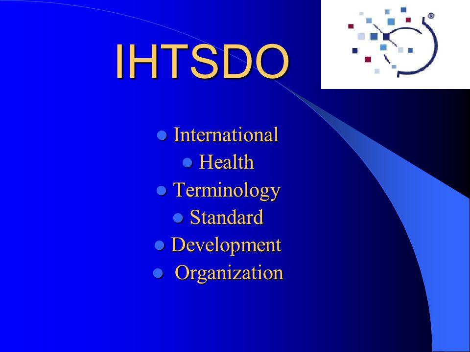 IHTSDO International International Health Health Terminology Terminology Standard Standard Development Development Organization