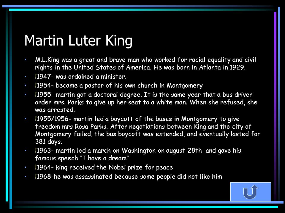 Martin Luter King M.L.King was a great and brave man who worked for racial equality and civil rights in the United States of America. He was born in A
