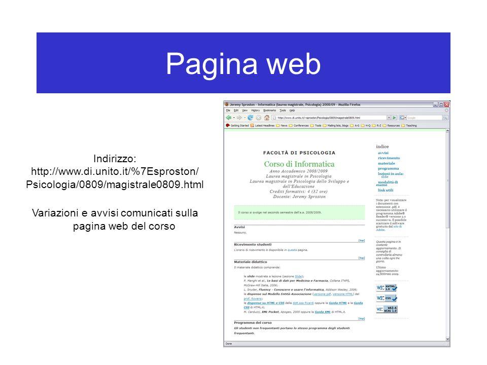 Pagina web Indirizzo: http://www.di.unito.it/%7Esproston/ Psicologia/0809/magistrale0809.html Variazioni e avvisi comunicati sulla pagina web del cors