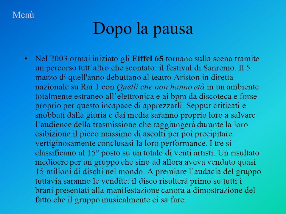 Dopo la pausa Nel 2003 ormai iniziato gli Eiffel 65 tornano sulla scena tramite un percorso tutt'altro che scontato: il festival di Sanremo.