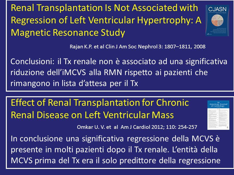 Conclusioni: il Tx renale non è associato ad una significativa riduzione dell'iMCVS alla RMN rispetto ai pazienti che rimangono in lista d'attesa per il Tx Omkar U.