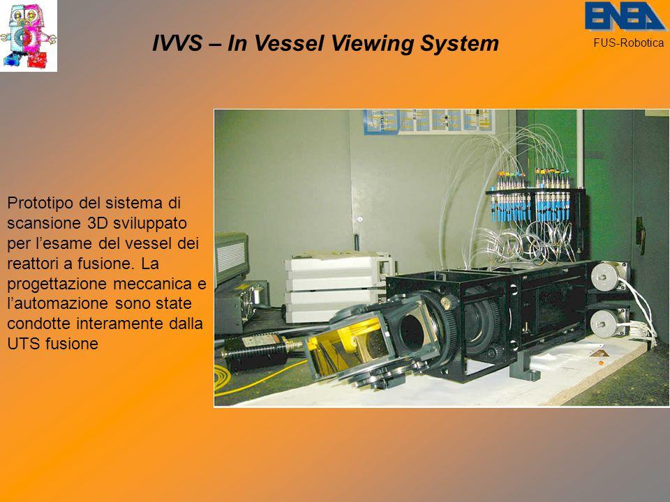 FUS-Robotica Prototipo del sistema di scansione 3D sviluppato per l'esame del vessel dei reattori a fusione.