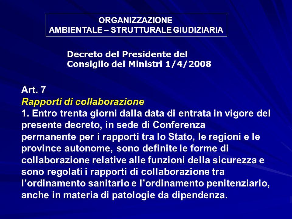 Art. 7 Rapporti di collaborazione 1. Entro trenta giorni dalla data di entrata in vigore del presente decreto, in sede di Conferenza permanente per i