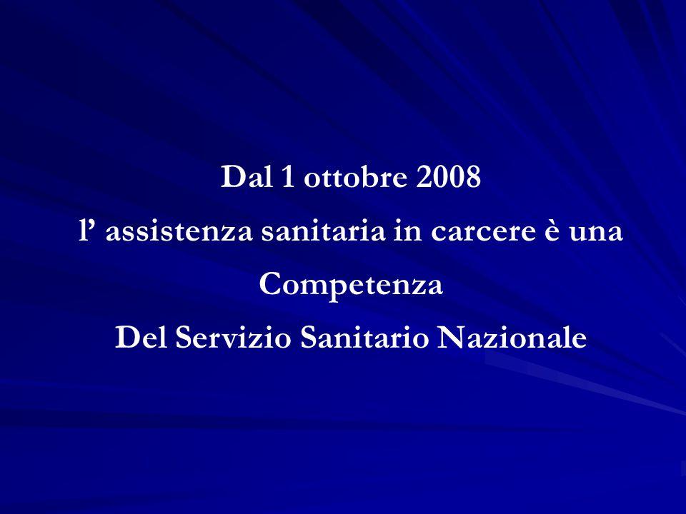 Dal 1 ottobre 2008 l' assistenza sanitaria in carcere è una Competenza Del Servizio Sanitario Nazionale