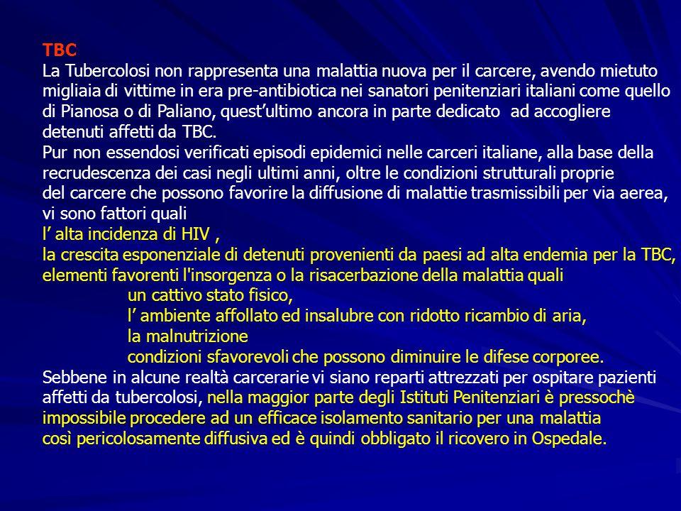 TBC La Tubercolosi non rappresenta una malattia nuova per il carcere, avendo mietuto migliaia di vittime in era pre-antibiotica nei sanatori penitenzi