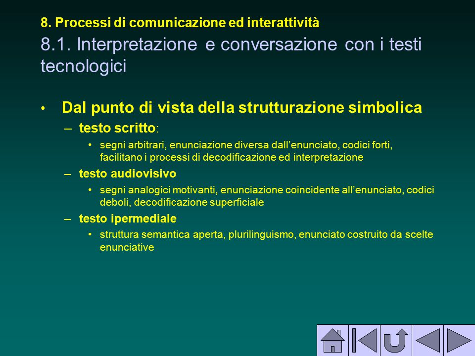 8. Processi di comunicazione ed interattività 8.1. Interpretazione e conversazione con i testi tecnologici Dal punto di vista della strutturazione sim