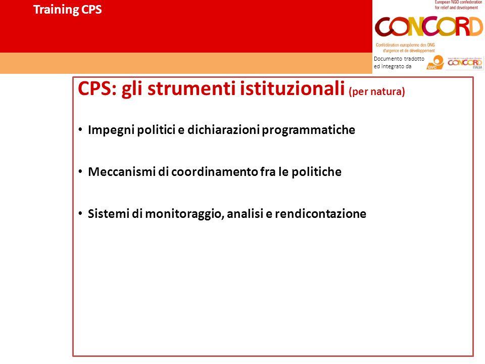 Documento tradotto ed integrato da CPS: gli strumenti istituzionali (per natura) Impegni politici e dichiarazioni programmatiche Meccanismi di coordinamento fra le politiche Sistemi di monitoraggio, analisi e rendicontazione Training CPS