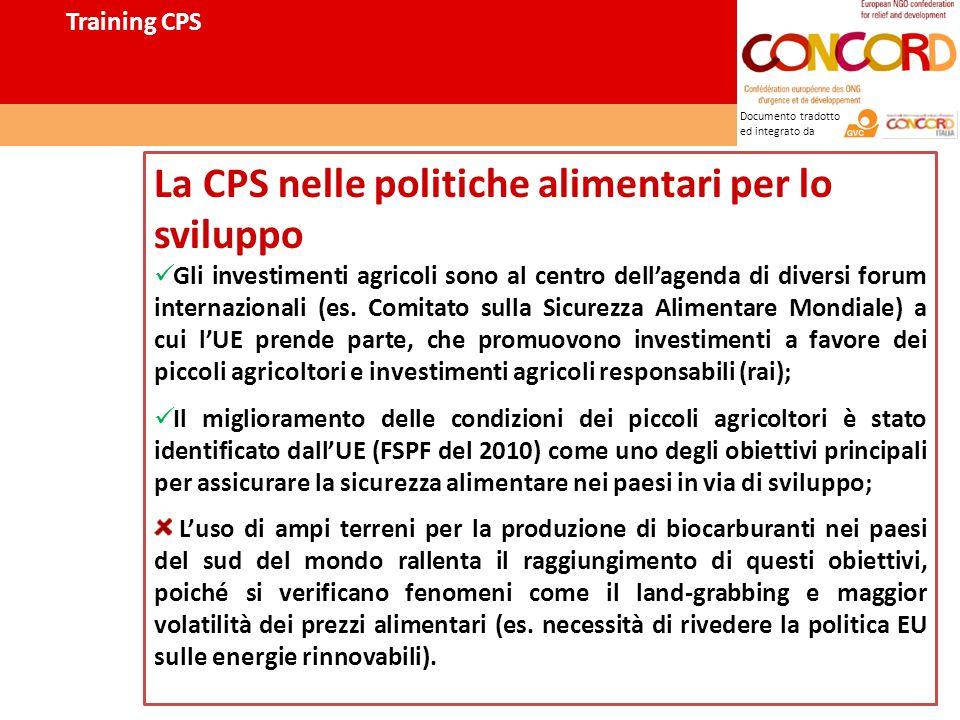 Documento tradotto ed integrato da La CPS nelle politiche alimentari per lo sviluppo Gli investimenti agricoli sono al centro dell'agenda di diversi forum internazionali (es.
