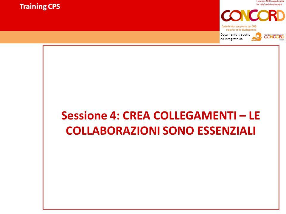 Documento tradotto ed integrato da Sessione 4: CREA COLLEGAMENTI – LE COLLABORAZIONI SONO ESSENZIALI Training CPS