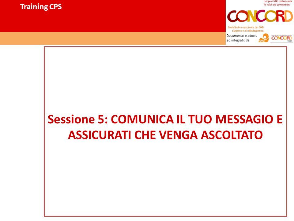 Documento tradotto ed integrato da Sessione 5: COMUNICA IL TUO MESSAGIO E ASSICURATI CHE VENGA ASCOLTATO Training CPS
