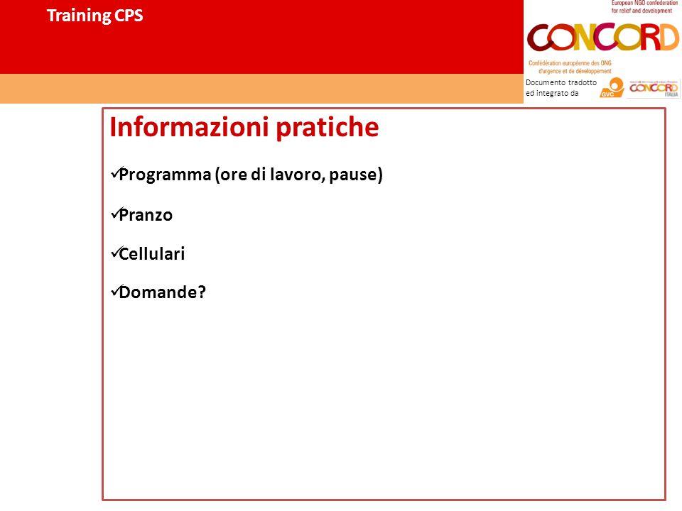 Documento tradotto ed integrato da Informazioni pratiche Programma (ore di lavoro, pause) Pranzo Cellulari Domande.