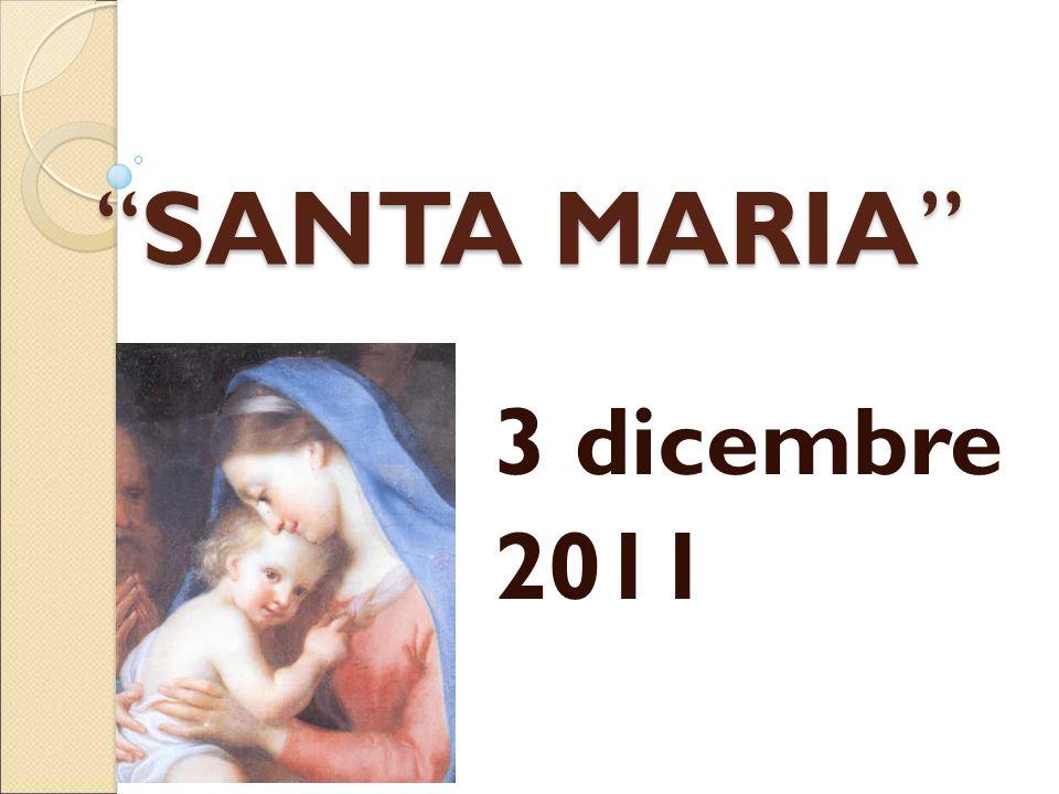 """SANTA MARIA"" 3 dicembre 2011"