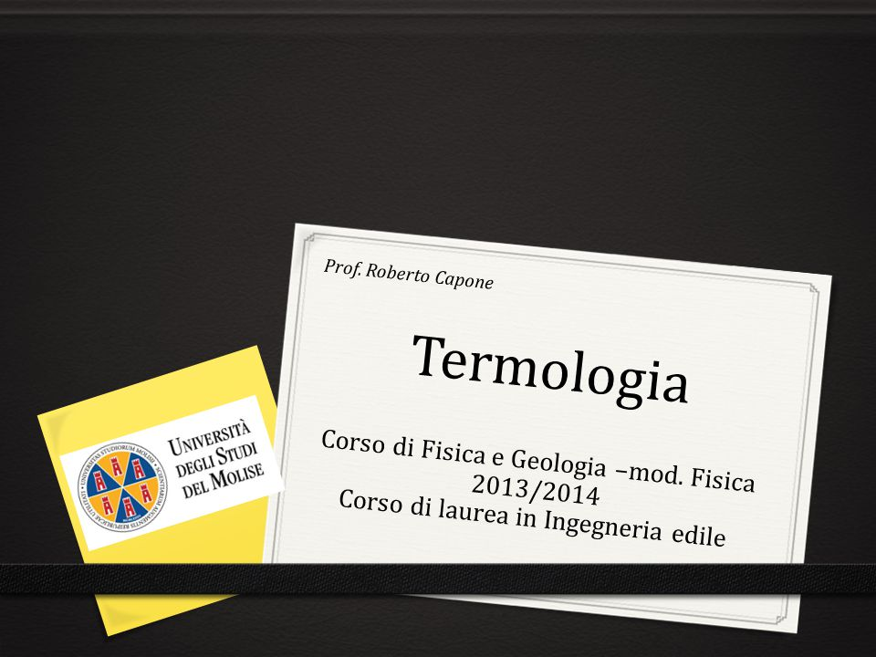Termologia Prof.Roberto Capone Corso di Fisica e Geologia –mod.