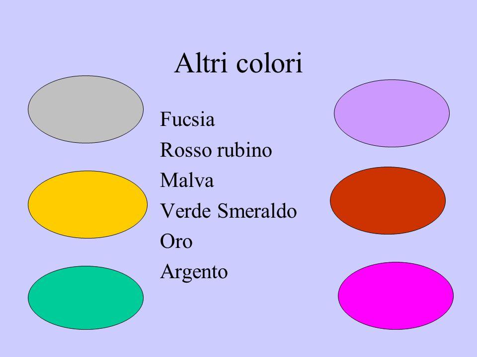 Altri colori Fucsia Rosso rubino Malva Verde Smeraldo Oro Argento