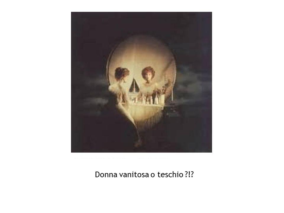 Donna vanitosa o teschio ?!?