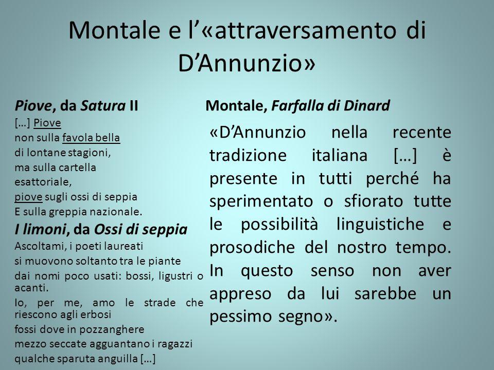 Montale e l'«attraversamento di D'Annunzio» Piove, da Satura II […] Piove non sulla favola bella di lontane stagioni, ma sulla cartella esattoriale, p