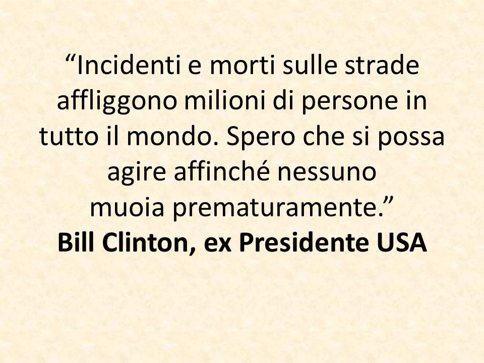 """""""Incidenti e morti sulle strade affliggono milioni di persone in tutto il mondo. Spero che si possa agire affinché nessuno muoia prematuramente."""" Bill"""