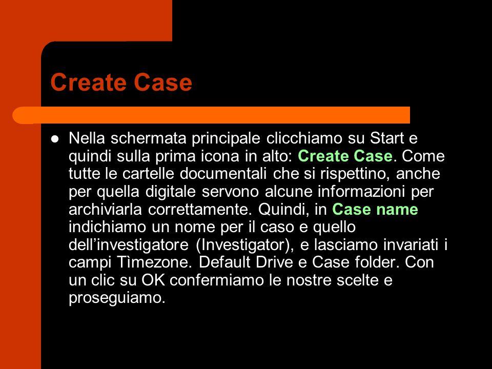Create Case Nella schermata principale clicchiamo su Start e quindi sulla prima icona in alto: Create Case.