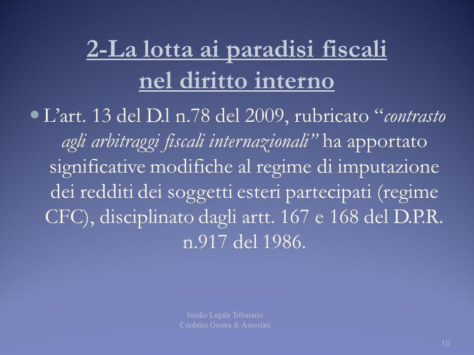 """2-La lotta ai paradisi fiscali nel diritto interno L'art. 13 del D.l n.78 del 2009, rubricato """"contrasto agli arbitraggi fiscali internazionali"""" ha ap"""