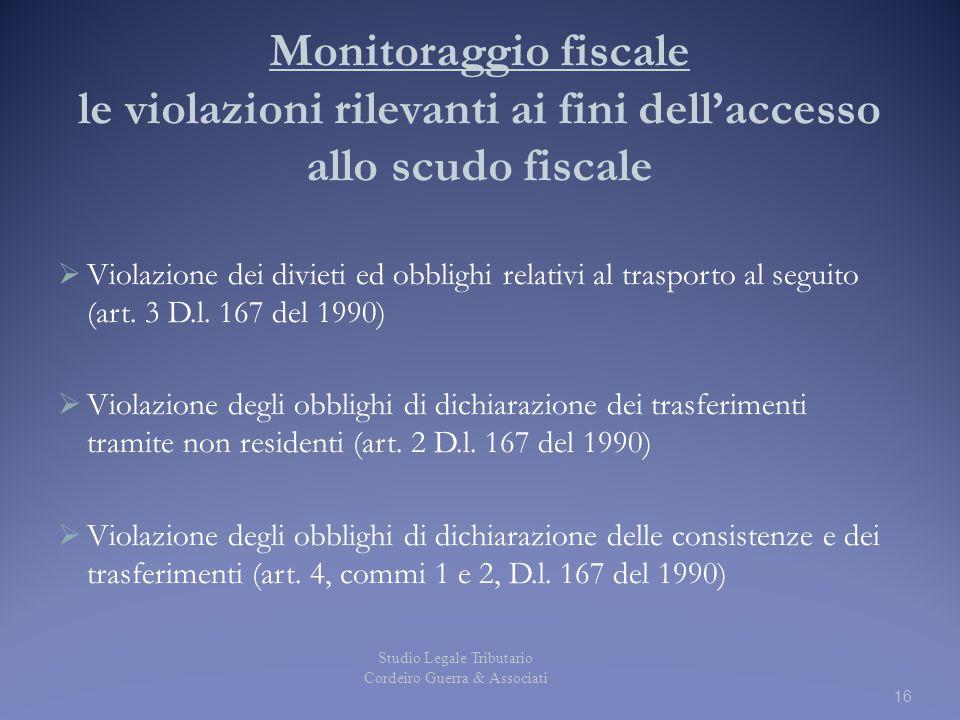 Monitoraggio fiscale le violazioni rilevanti ai fini dell'accesso allo scudo fiscale  Violazione dei divieti ed obblighi relativi al trasporto al seg