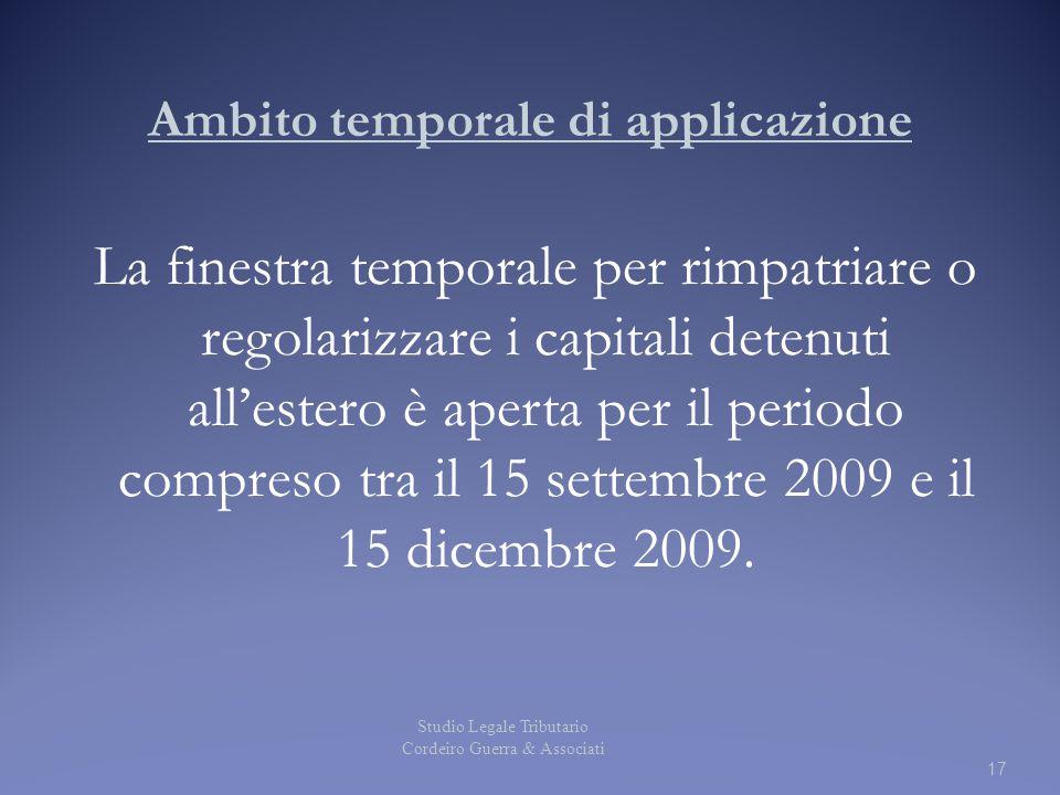 Ambito temporale di applicazione La finestra temporale per rimpatriare o regolarizzare i capitali detenuti all'estero è aperta per il periodo compreso tra il 15 settembre 2009 e il 15 dicembre 2009.