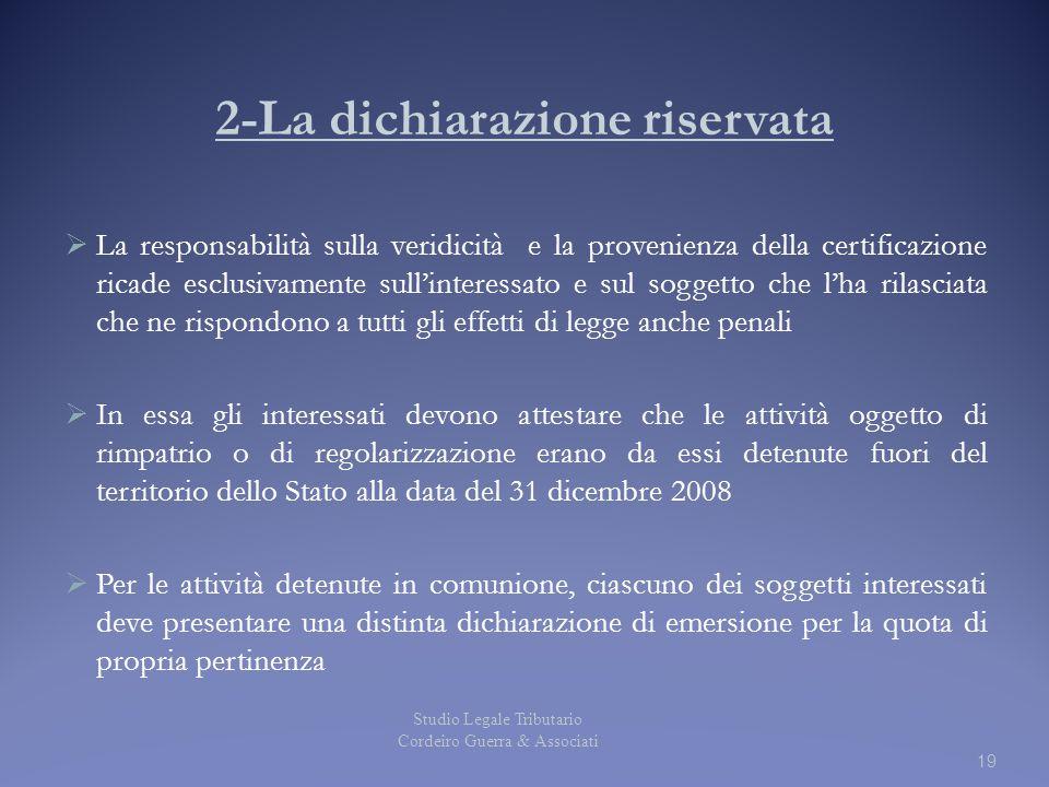 19 2-La dichiarazione riservata  La responsabilità sulla veridicità e la provenienza della certificazione ricade esclusivamente sull'interessato e su