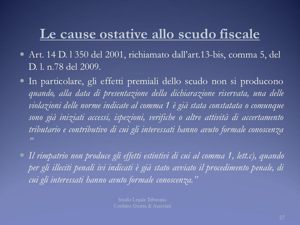 Le cause ostative allo scudo fiscale Art. 14 D. l 350 del 2001, richiamato dall'art.13-bis, comma 5, del D. l. n.78 del 2009. In particolare, gli effe
