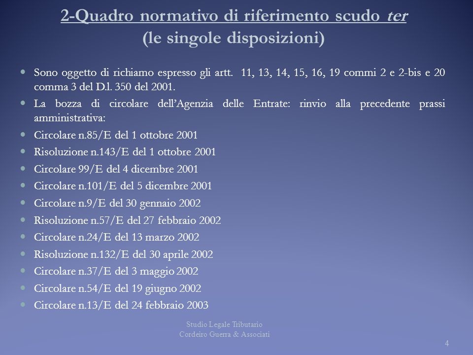 2-Quadro normativo di riferimento scudo ter (le singole disposizioni) Sono oggetto di richiamo espresso gli artt. 11, 13, 14, 15, 16, 19 commi 2 e 2-b