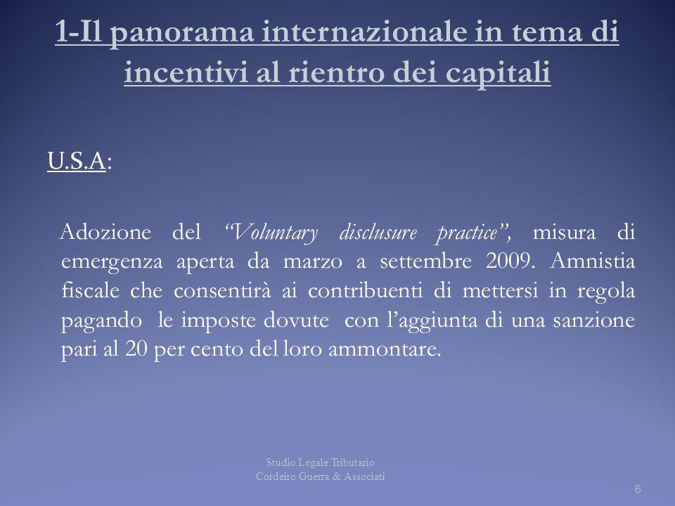 1-Il panorama internazionale in tema di incentivi al rientro dei capitali U.S.A: Adozione del Voluntary disclusure practice , misura di emergenza aperta da marzo a settembre 2009.