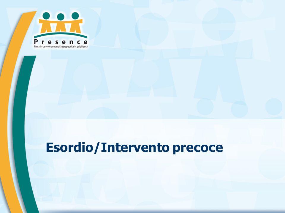 Esordio/Intervento precoce