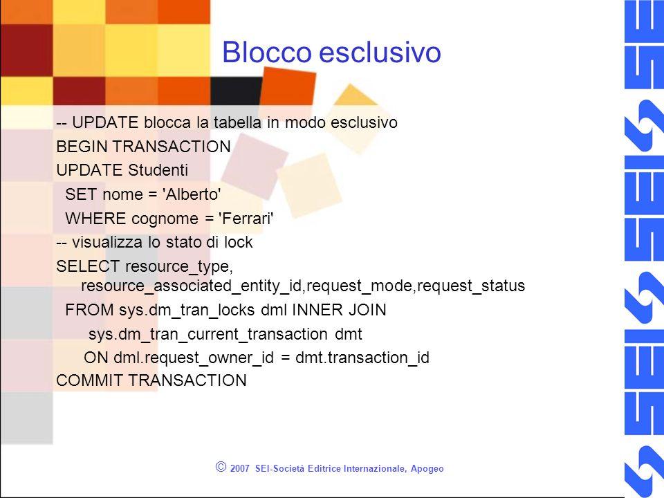 Blocco esclusivo -- UPDATE blocca la tabella in modo esclusivo BEGIN TRANSACTION UPDATE Studenti SET nome = 'Alberto' WHERE cognome = 'Ferrari' -- vis