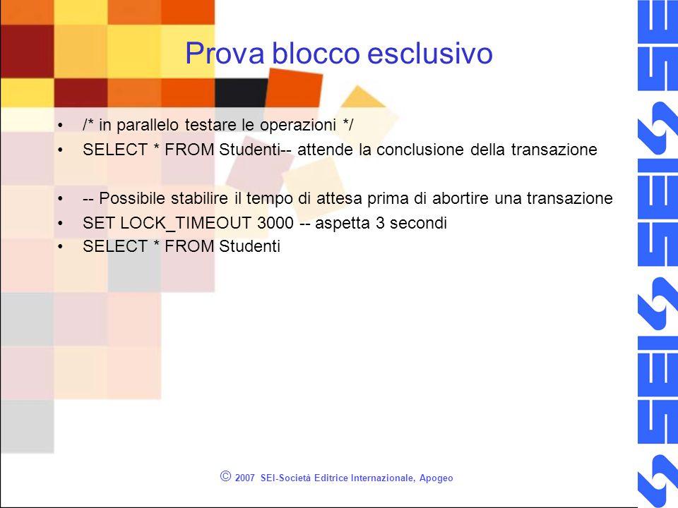 Prova blocco esclusivo /* in parallelo testare le operazioni */ SELECT * FROM Studenti-- attende la conclusione della transazione -- Possibile stabili