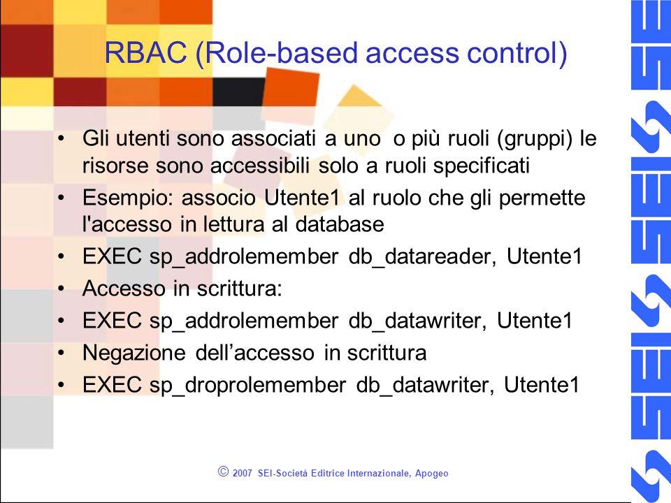 RBAC (Role-based access control) Gli utenti sono associati a uno o più ruoli (gruppi) le risorse sono accessibili solo a ruoli specificati Esempio: as