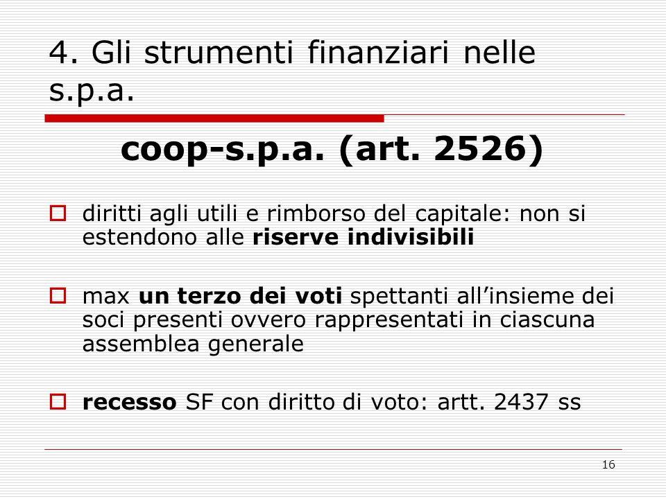 16 4. Gli strumenti finanziari nelle s.p.a. coop-s.p.a. (art. 2526)  diritti agli utili e rimborso del capitale: non si estendono alle riserve indivi