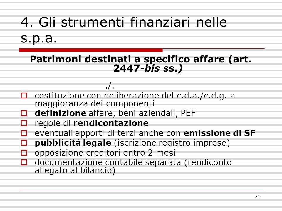 25 4. Gli strumenti finanziari nelle s.p.a. Patrimoni destinati a specifico affare (art. 2447-bis ss.)./.  costituzione con deliberazione del c.d.a./